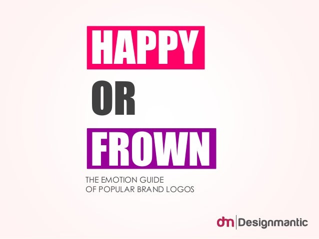 HAPPY  OR  FROWN  THE EMOTION GUIDE  OF POPULAR BRAND LOGOS