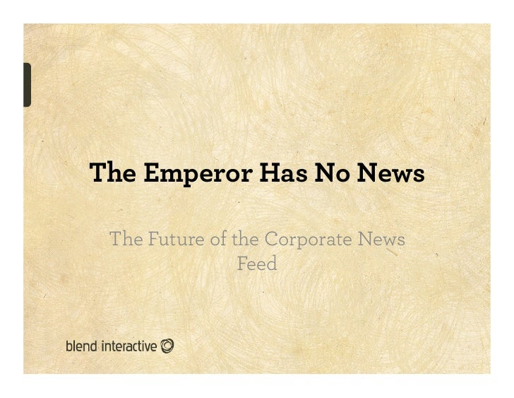 The Emperor Has No News The Future of the Corporate News                Feed