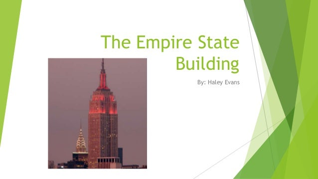 The Empire State Building By: Haley Evans