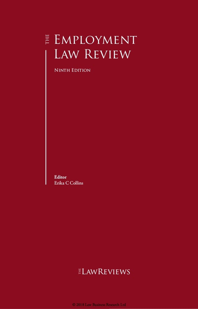 Employment Law Review Ninth Edition Editor Erika C Collins lawreviews © 2018 Law Business Research Ltd