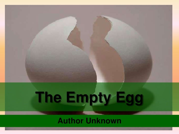 The Empty Egg  Author Unknown