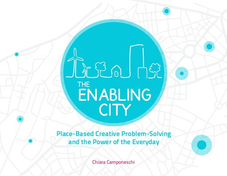 Place-Based Creative Problem-Solving    and the Power of the Everyday           Chiara Camponeschi