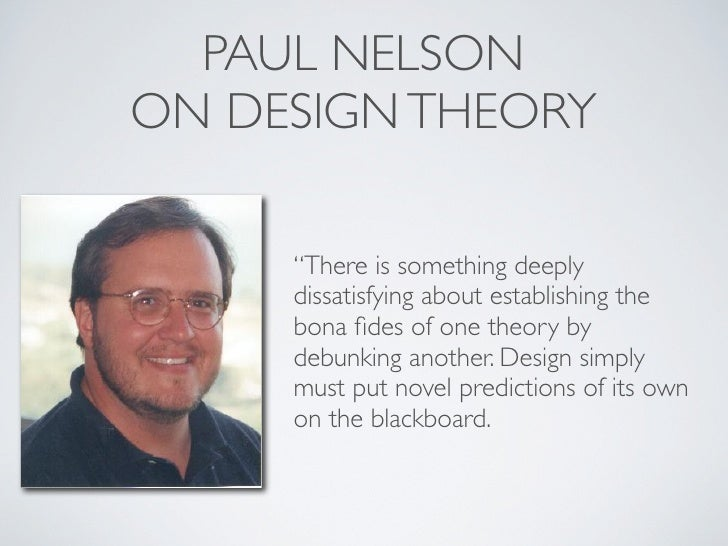 intelligent design a bona fide theory Therefore bona fide theory prediction is a result of evaluation of issue at hand on a case-by-case scenario when members meet, share intelligent design theory, through group hypothesis, by looking on stability, permeability, connectivity, overlapping memberships, relations among members in other contexts, and fluctuations in membership.