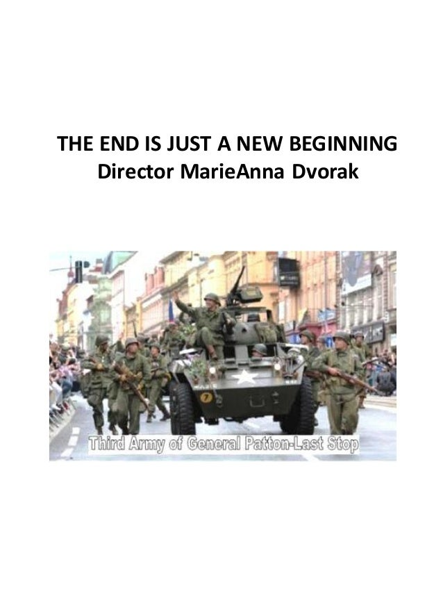 THE END IS JUST A NEW BEGINNING Director MarieAnna Dvorak