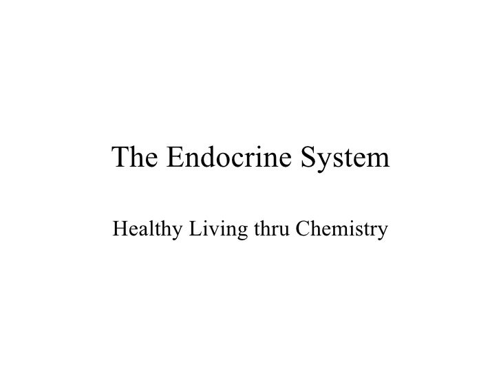 The Endocrine System Healthy Living thru Chemistry