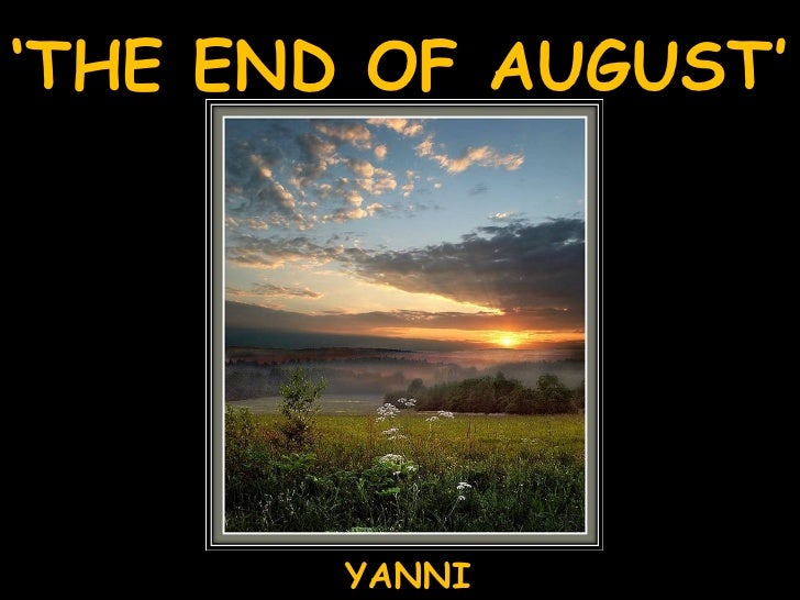 ' THE END OF AUGUST' YANNI
