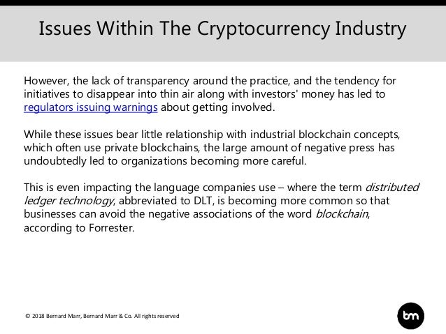 © 2018 Bernard Marr, Bernard Marr & Co. All rights reserved Issues Within The Cryptocurrency Industry However, the lack of...