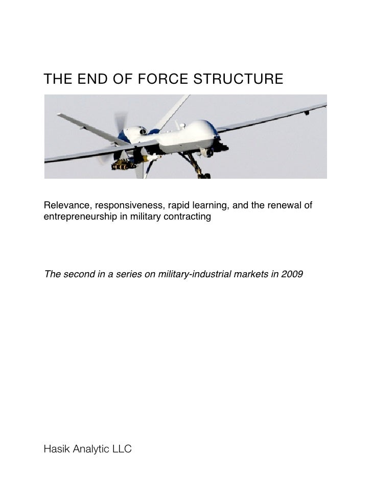 THE END OF FORCE STRUCTURE     Relevance, responsiveness, rapid learning, and the renewal of entrepreneurship in military ...