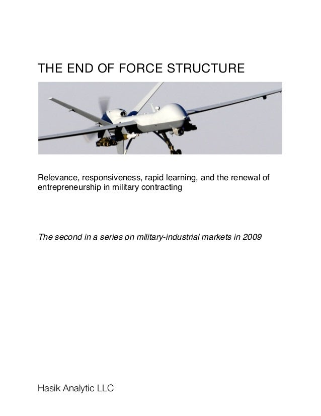 THE END OF FORCE STRUCTURE Relevance, responsiveness, rapid learning, and the renewal of entrepreneurship in military cont...