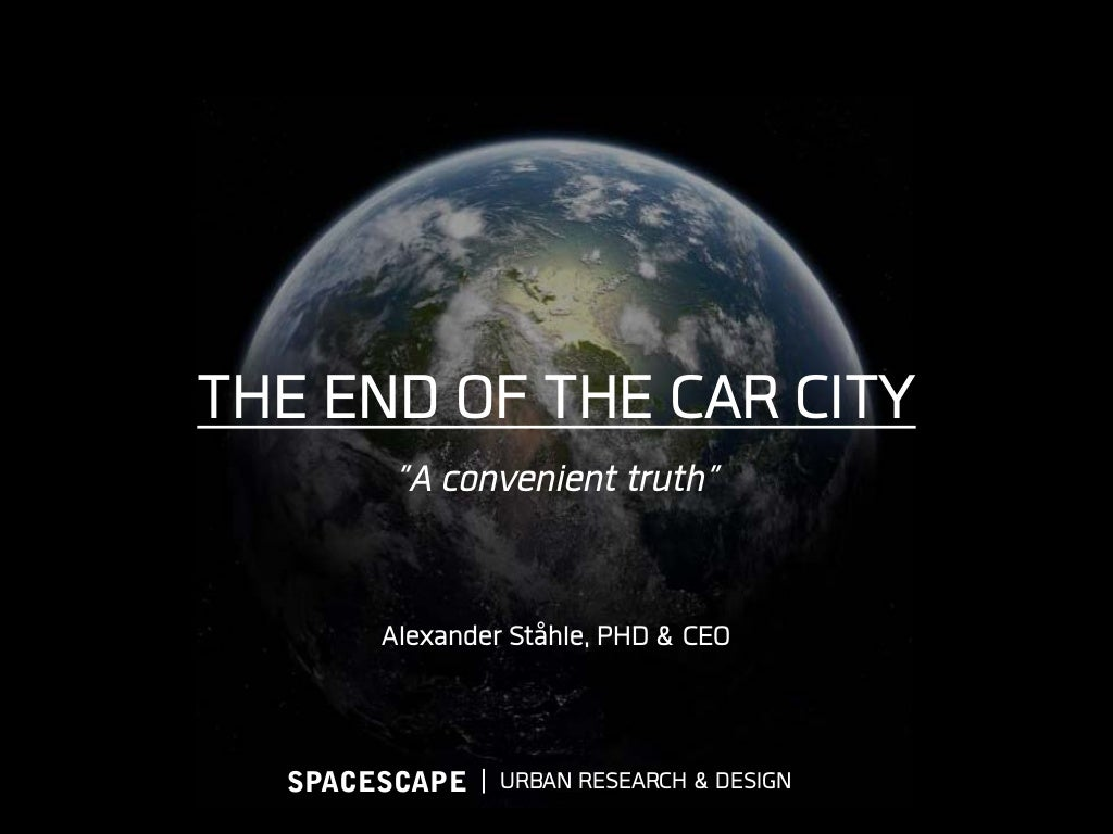 The end of the car city - A convenient truth