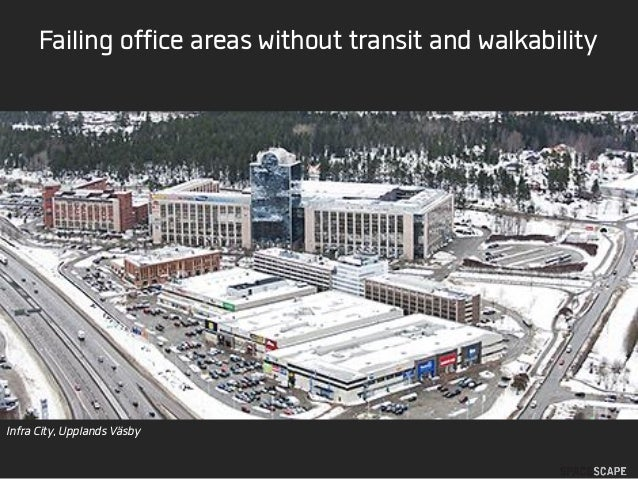 Failing office areas without transit and walkability Infra City, Upplands Väsby