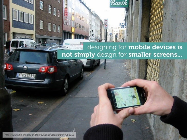 designing for mobile devices is                                         not simply design for smaller screens...http://www...