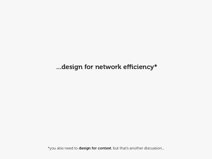 a few network efficient                                                          design strategies...http://www.flickr.com/ph...