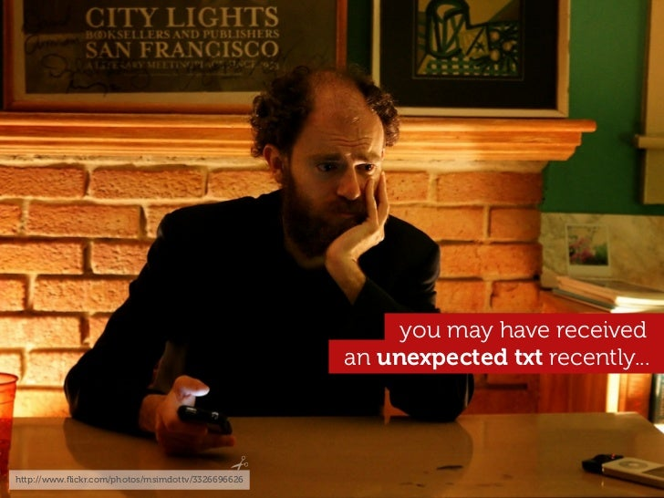 you may have received                                                   an unexpected txt recently...http://www.flickr.com/...