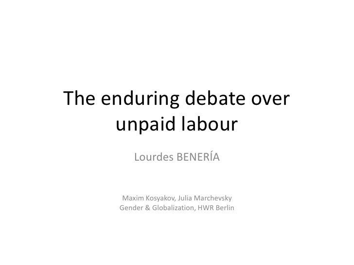 The enduring debate over     unpaid labour         Lourdes BENERÍA      Maxim Kosyakov, Julia Marchevsky     Gender & Glob...