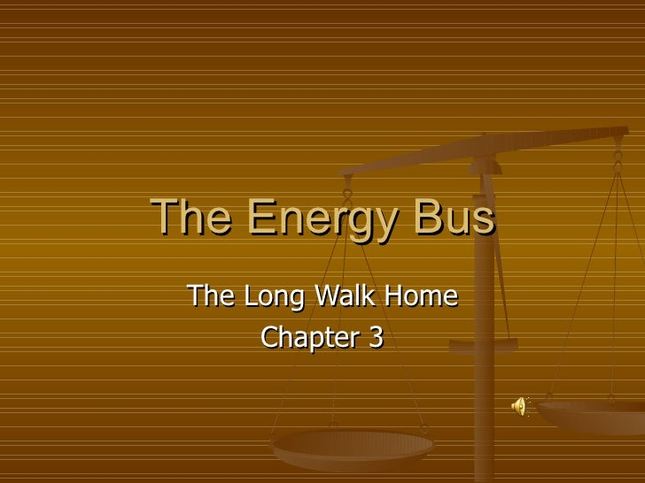 The Energy Bus The Long Walk Home Chapter 3