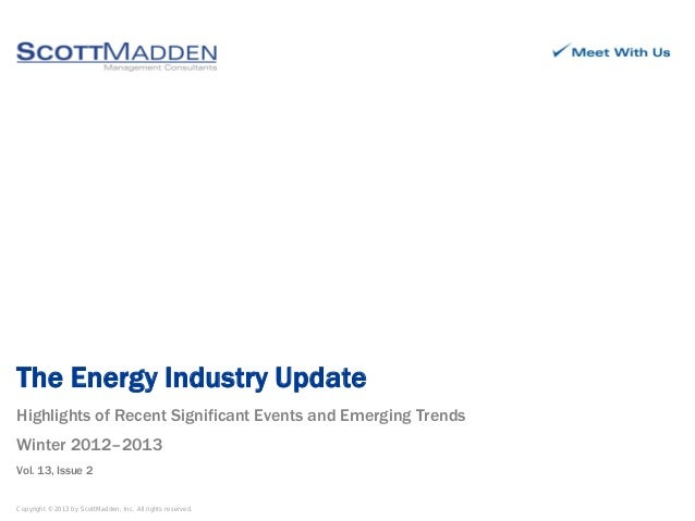 Copyright © 2013 by ScottMadden, Inc. All rights reserved.Highlights of Recent Significant Events and Emerging TrendsWinte...