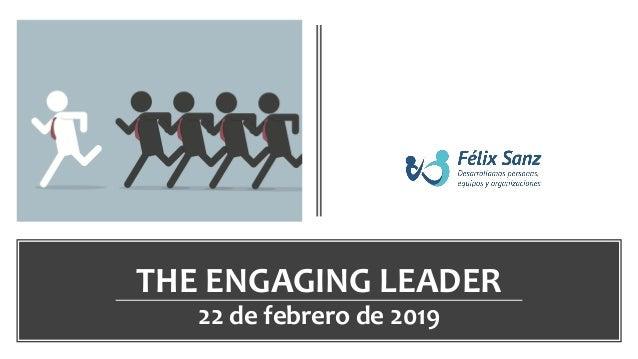 THE ENGAGING LEADERaa 22 de febrero de 2019