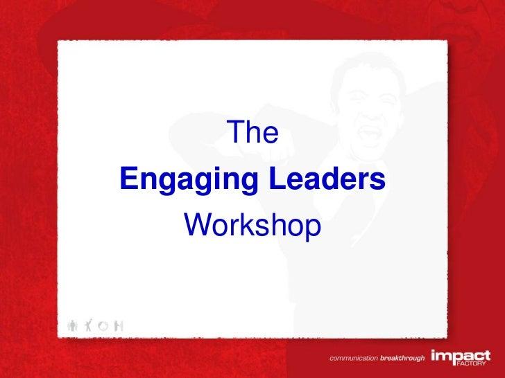 The Engaging Leaders Workshop<br />