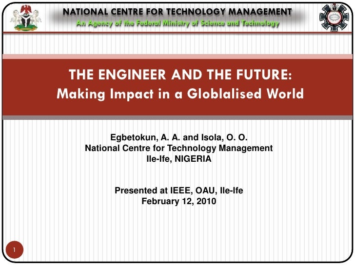 NATIONAL CENTRE FOR TECHNOLOGY MANAGEMENT       An Agency of the Federal Ministry of Science and Technology          THE E...