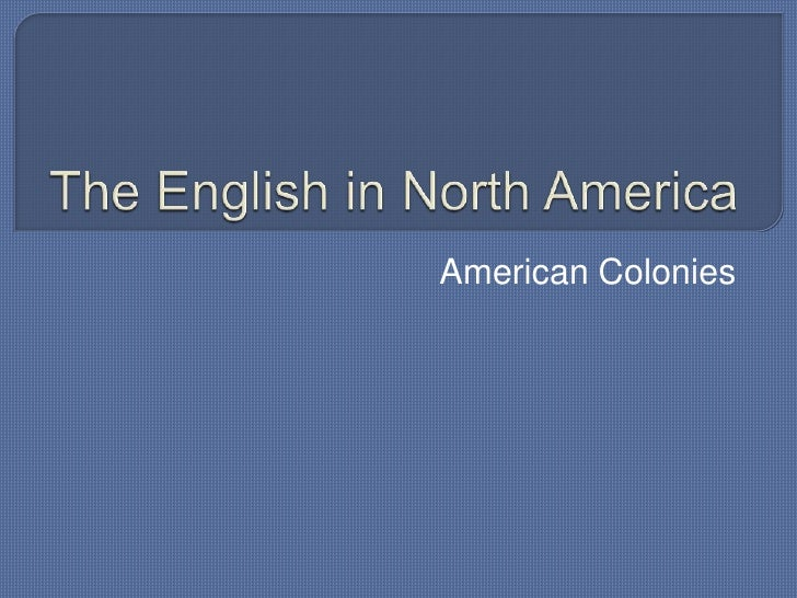 The English in North America<br />American Colonies<br />