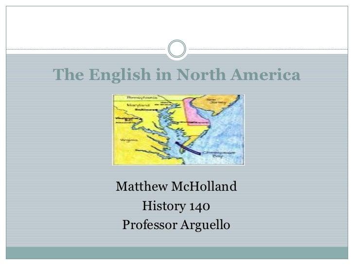 The English in North America       Matthew McHolland           History 140        Professor Arguello