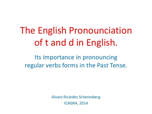 The English Pronounciation of t and d in English. Its importance in pronouncing regular verbs forms in the Past Tense. Alv...