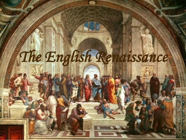the english renaissance The english renaissance was a period in english history from about 1500 to the early 1600s during which england experienced a.