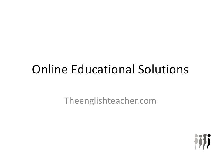 Online Educational Solutions       Theenglishteacher.com