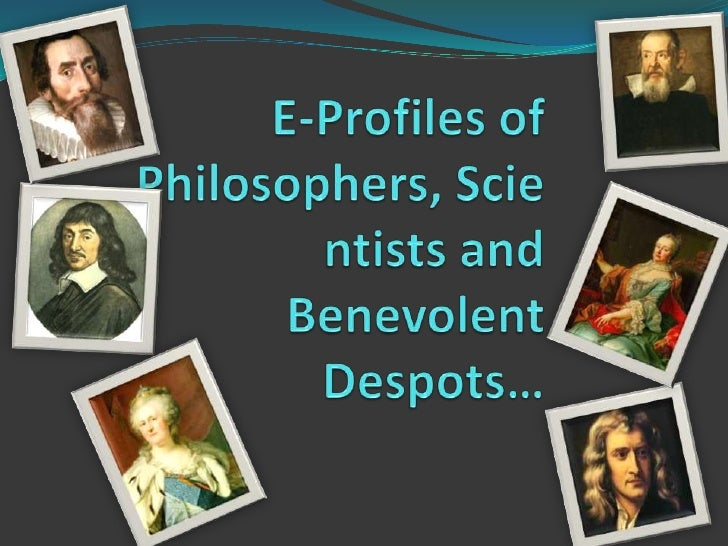 E-Profiles of Philosophers, Scientists and Benevolent Despots…<br />