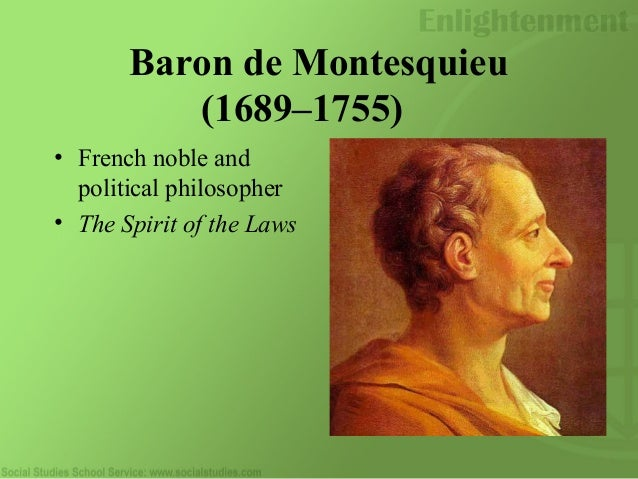 an analysis of baron de montesquieu a french philosopher Philosophy: by movement / school  modern  rationalism  de secondat ( baron de montesquieu) (1689 - 1755), is often known as french rationalism.