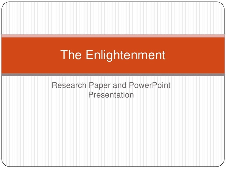 Research Paper and PowerPoint Presentation<br />The Enlightenment<br />