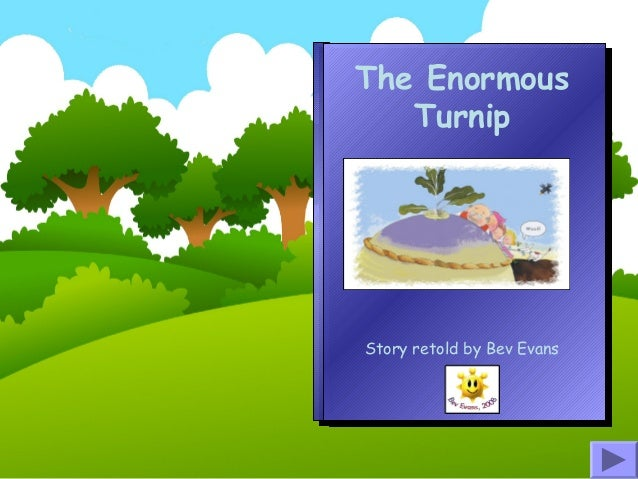 The Enormous Turnip Story retold by Bev Evans