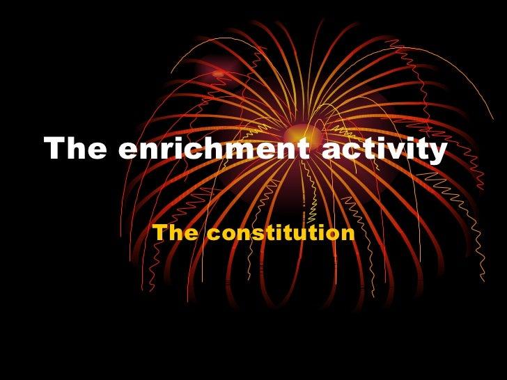 The enrichment activity The constitution
