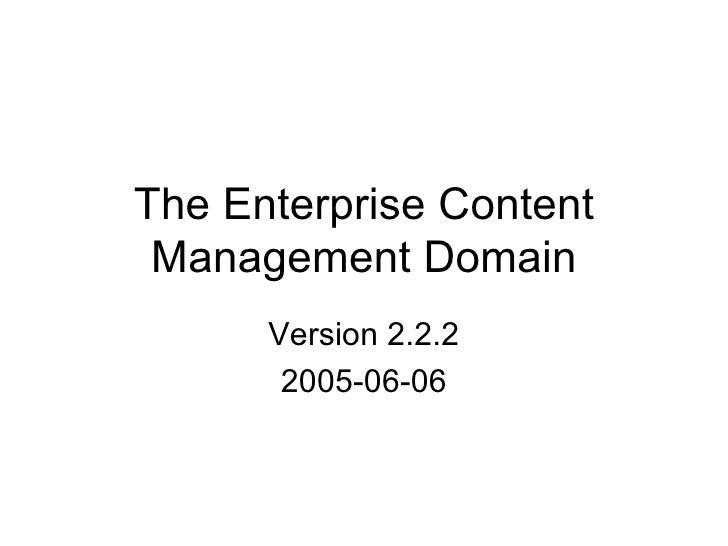 The Enterprise Content Management Domain Version 2.2.2 2005-06-06