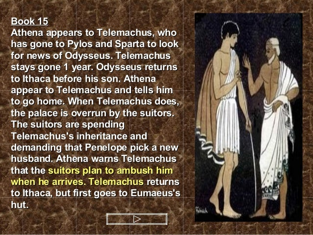 athena and telemachus Because athena is patron goddess of what does athena do in the odyssey a: athena reunites odysseus with his son telemachus and secures odysseus' reign in.