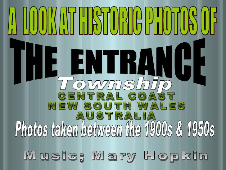 A  LOOK AT HISTORIC PHOTOS OF THE  ENTRANCE CENTRAL COAST NEW SOUTH WALES AUSTRALIA Photos taken between the 1900s & 1950s...