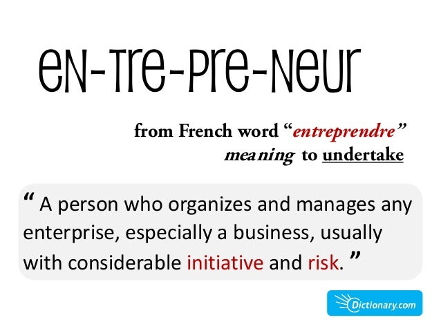 meaning and definition of entrepreneur Women entrepreneurs: concept and functions of women entrepreneurs concept: women entrepreneur may be defined as a woman or group of women who initiate, organize, and.