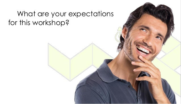 What are your expectations for this workshop?