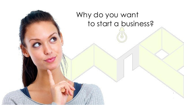 Why do you want to start a business?