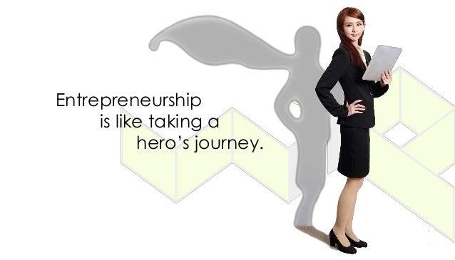 Entrepreneurship is like taking a hero's journey.