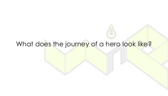 What does the journey of a hero look like?
