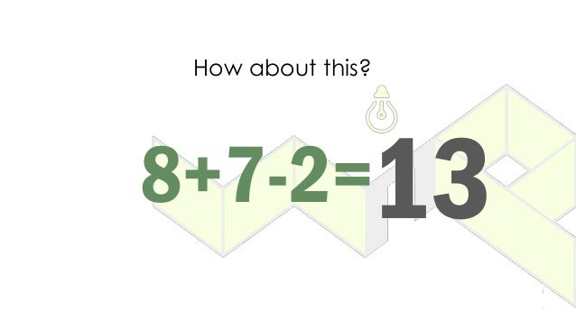 8+7-2=13 How about this?