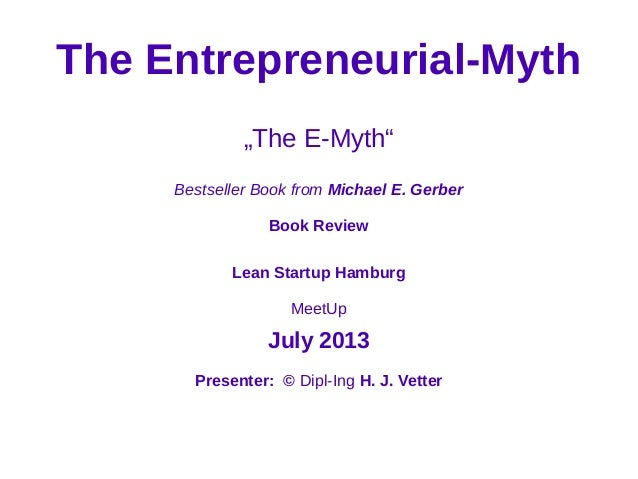"The Entrepreneurial-Myth ""The E-Myth"" Bestseller Book from Michael E. Gerber Book Review Lean Startup Hamburg MeetUp July ..."