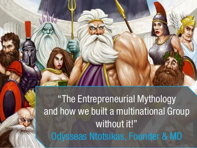 """The Entrepreneurial Mythology and how we built a multinational Group without it!"" Odysseas Ntotsikas, Founder & MD"
