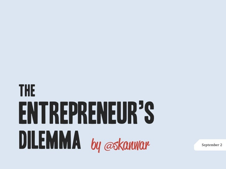 The Entrepreneur's Dilemma          September 2