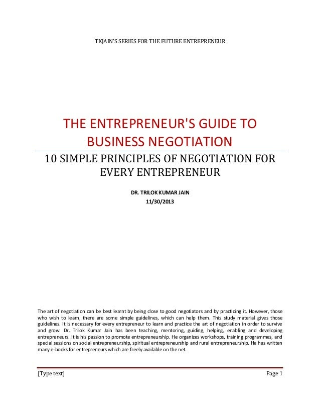 TKJAIN'S SERIES FOR THE FUTURE ENTREPRENEUR  THE ENTREPRENEUR'S GUIDE TO BUSINESS NEGOTIATION 10 SIMPLE PRINCIPLES OF NEGO...