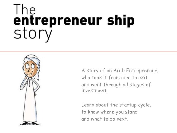 A story of an Arab Entrepreneur,who took it from idea to exitand went through all stages ofinvestment.Learn about the star...
