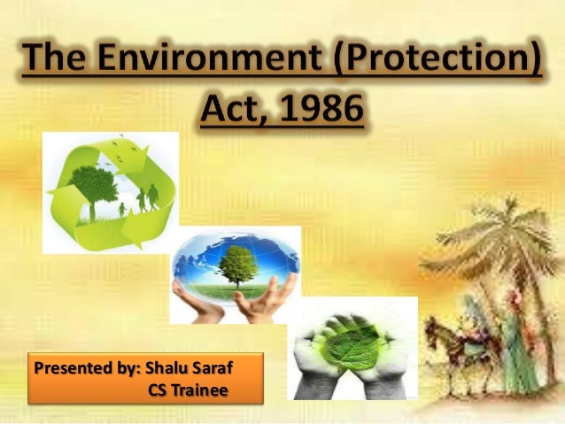 protection of environment in india essay The environment (protection) act, 1986 was enacted to provide for the protection and improvement of the quality of environment and preventing, controlling and abating environmental pollution.