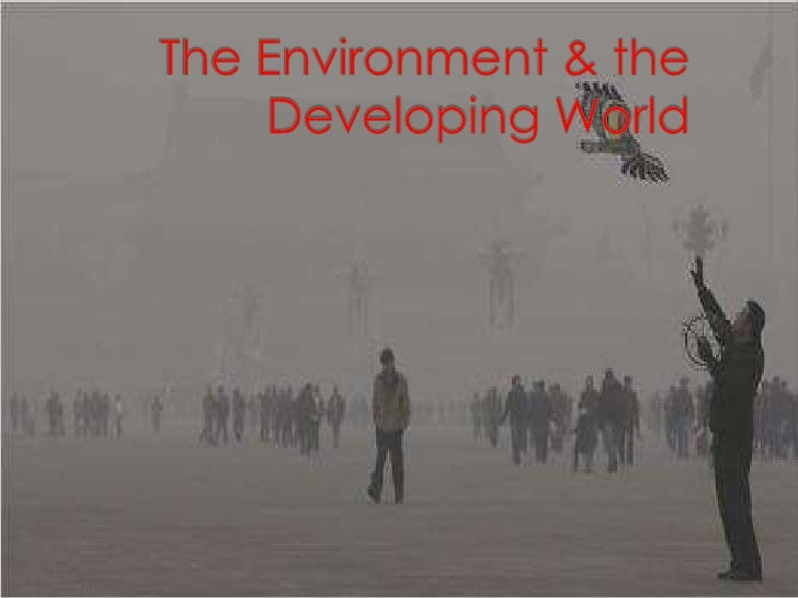 The Environment & the Developing World<br />